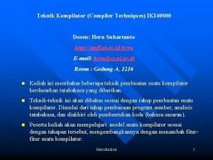 Teknik Kompilator Compiler Techniques IKI 40800 Dosen Heru