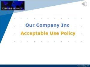 Company LOGO Our Company Inc Acceptable Use Policy