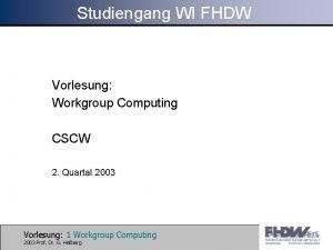 Studiengang WI FHDW Vorlesung Workgroup Computing CSCW 2