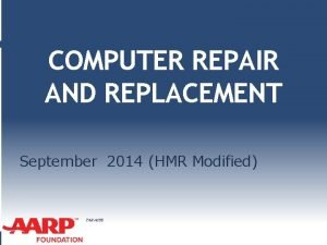 COMPUTER REPAIR AND REPLACEMENT September 2014 HMR Modified