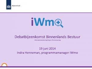 Debatbijeenkomst Binnenlands Bestuur Informatievoorziening Zorg en Ondersteuning 19
