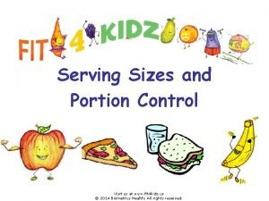 Serving Sizes and Portion Control Visit us at