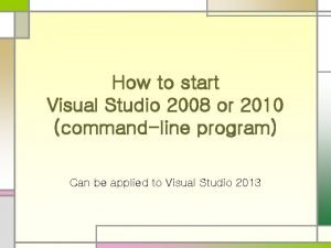 How to start Visual Studio 2008 or 2010