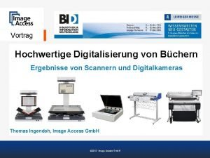 Vortrag Hochwertige Digitalisierung von Bchern Ergebnisse von Scannern