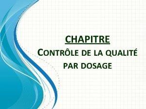 CHAPITRE CONTRLE DE LA QUALIT PAR DOSAGE Contrle