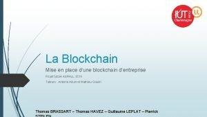 La Blockchain Mise en place dune blockchain dentreprise