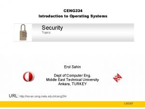 CENG 334 Introduction to Operating Systems Security Topics