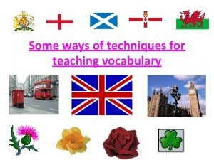 Some ways of techniques for teaching vocabulary WAYS
