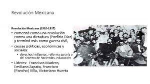 Revolucin Mexicana 1910 1917 comenz como una revolucin