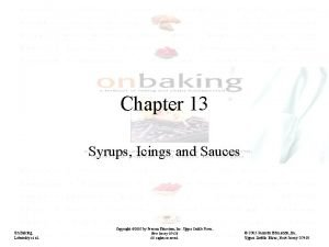 Chapter 13 Syrups Icings and Sauces On Baking