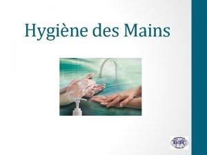 Hygine des Mains 1 Dcrire limportance de lhygine