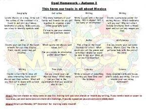 Opal Homework Autumn 2 This term our topic