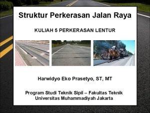 Struktur Perkerasan Jalan Raya KULIAH 5 PERKERASAN LENTUR