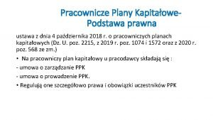 Pracownicze Plany Kapitaowe Podstawa prawna ustawa z dnia
