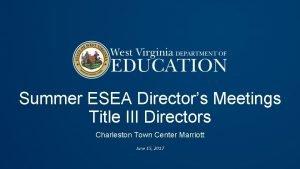 Summer ESEA Directors Meetings Title III Directors Charleston