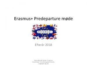 Erasmus Predeparture mde Efterr 2018 Internationalt Kontor Erasmus