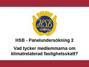 HSB Panelunderskning 2 Vad tycker medlemmarna om klimatrelaterad