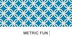 METRIC FUN Ladder Method 1 2 KILO 1000