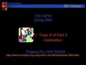 Introduction to 3 D Vision Computer Vision CSC