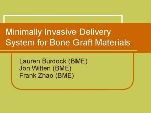 Minimally Invasive Delivery System for Bone Graft Materials
