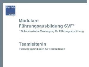 Modulare Fhrungsausbildung SVF Schweizerische Vereinigung fr Fhrungsausbildung Teamleiterin