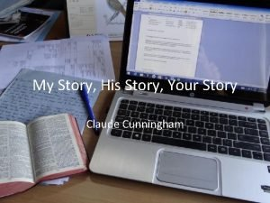 My Story His Story Your Story Claude Cunningham