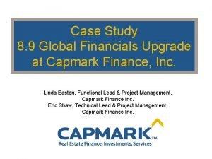 Case Study 8 9 Global Financials Upgrade at