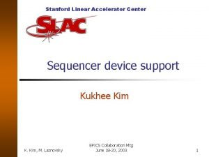 Stanford Linear Accelerator Center Sequencer device support Kukhee