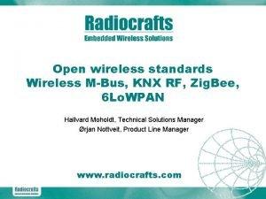 Open wireless standards Wireless MBus KNX RF Zig