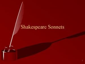 Shakespeare Sonnets 1 William Shakespeare 2 What is
