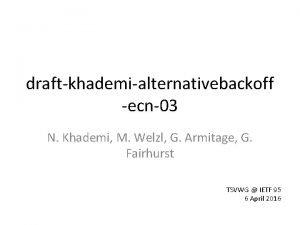 draftkhademialternativebackoff ecn03 N Khademi M Welzl G Armitage