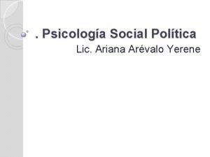 Psicologa Social Poltica Lic Ariana Arvalo Yerene Psicologa