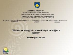 REPUBLIKA E KOSOVS REPUBLIC OF KOSOVO REPUBLIKA KOSOVA