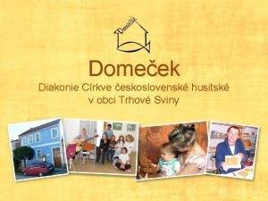 Domeek Diakonie Crkve eskoslovensk husitsk v obci Trhov