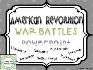 American Revolution WAR BATTLES Lexi Bunker Hill n