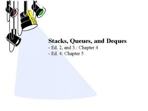 Stacks Queues and Deques Ed 2 and 3