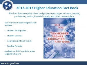 2012 2013 Higher Education Fact Book The Fact
