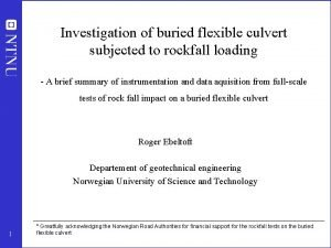 Investigation of buried flexible culvert subjected to rockfall