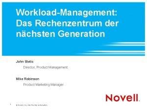 WorkloadManagement Das Rechenzentrum der nchsten Generation John Stetic