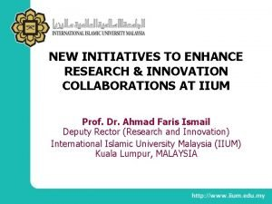 NEW INITIATIVES TO ENHANCE RESEARCH INNOVATION COLLABORATIONS AT