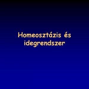 Homeosztzis s idegrendszer Magatarts s homeosztzis 216 a