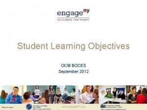 Student Learning Objectives OCM BOCES September 2012 www