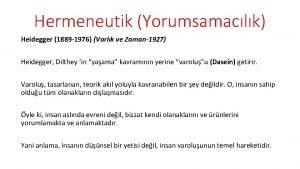 Hermeneutik Yorumsamaclk Heidegger 1889 1976 Varlk ve Zaman1927
