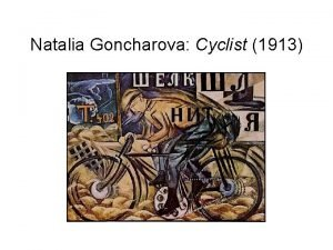 Natalia Goncharova Cyclist 1913 Natalia Goncharova Cats 1913