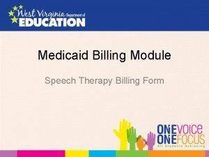 Medicaid Billing Module Speech Therapy Billing Form Changes
