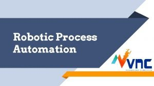 Robotic Process Automation What is RPA Robotic Process