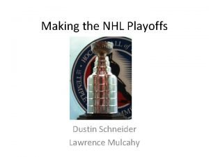 Making the NHL Playoffs Dustin Schneider Lawrence Mulcahy