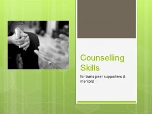 Counselling Skills for trans peer supporters mentors Counselling