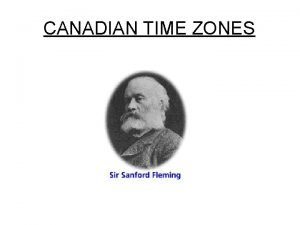 CANADIAN TIME ZONES CANADIAN CREATOR In 1858 as