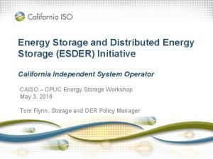 Energy Storage and Distributed Energy Storage ESDER Initiative